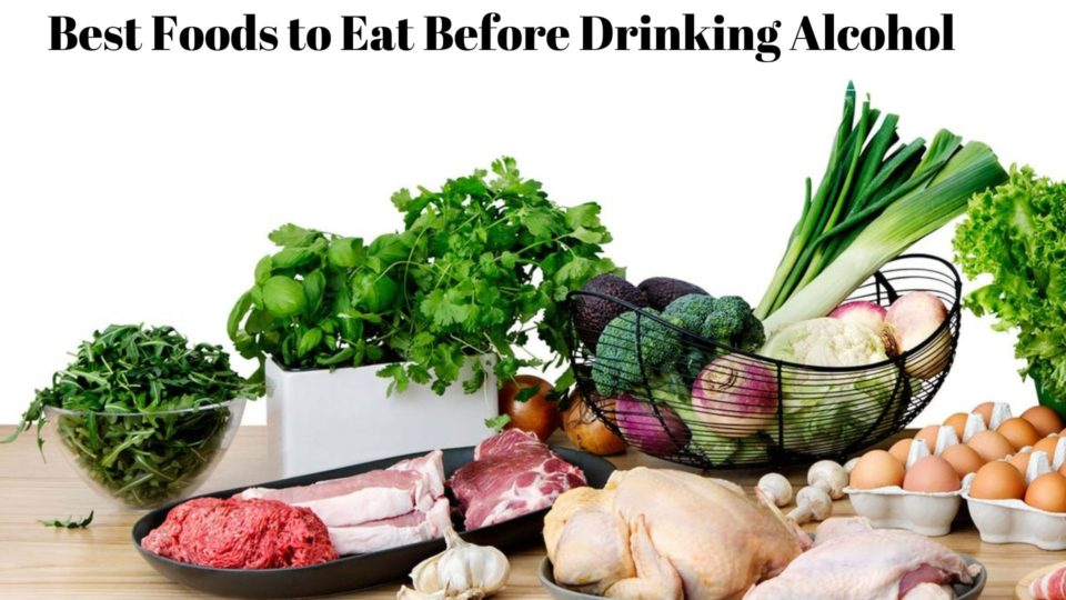 Best Foods to Eat Before Drinking Alcohol