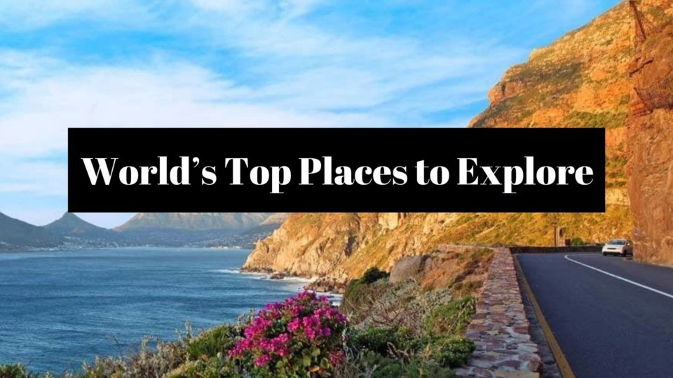 World's Top Places to Explore