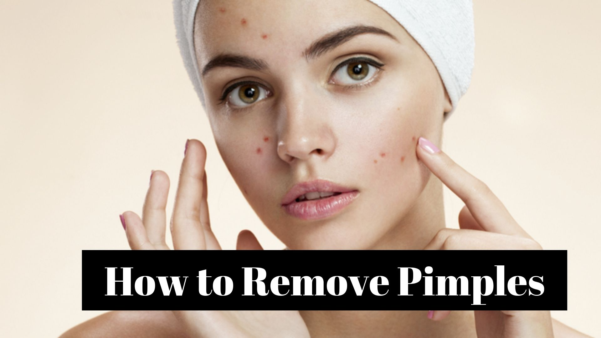 Tips on How to Remove Pimples in an Effective Way - Livekaktus