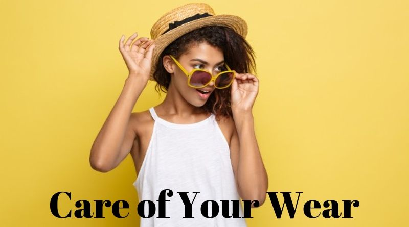 Care of Your Wear