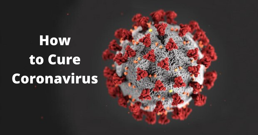 How to Cure Coronavirus