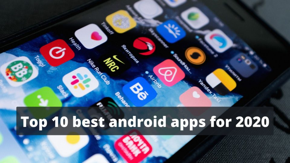 Top 10 Best Android Apps for 2020